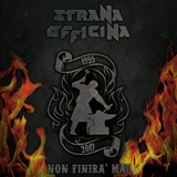 Strana Officina - Non Finira' Mai (cd/lp)