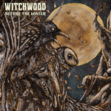 Witchwood - Before The Winter (cd/2lp)