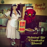 ADMIRAL SIR CLOUDESLEY SHOVELL - Keep It Greasy! (Cd)