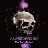 A LIFE DIVIDED - The Last Dance (Cd)