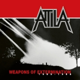 ATTILA - Weapons Of Extermination (Cd)