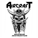 AIRCRAFT - Maximum Destruktion (Cd)