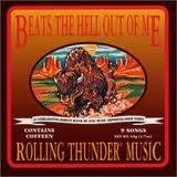 BEATS THE HELL OUT OF ME - Rolling Thunder Music (Cd)