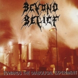 BEYOND BELIEF - Towards The Diabolical Experiment (Cd)