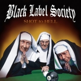 BLACK LABEL SOCIETY - Shot To Hell (Cd)