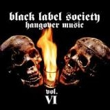 BLACK LABEL SOCIETY - Hangover Music Vol.vi (Cd)