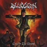 BLUDGEON - Crucify The Priest (Cd)