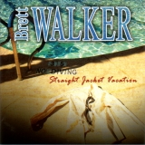 BRETT WALKER - Straight Jacket Vacation (Cd)