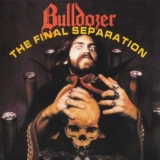 BULLDOZER - The Final Separation (Special, Boxset Cd)