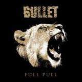 BULLET - Full Pull (Cd)