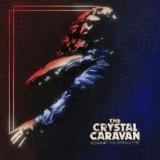 CRYSTAL CARAVAN - Against The Rising Tide (Cd)