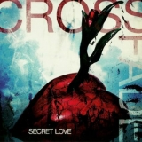 CROSSFADE - Secret Love (Cd)