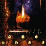 DARKSEED - Give Me Light (Cd)