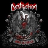 DESTRUCTION - Born To Perish (Cd)