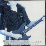 DAVID T. CHASTAIN - Rock Solid Guitar (Cd)
