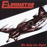 ELIMINATOR - We Rule The Night (Cd)