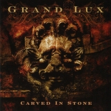 GRAND LUX - Carved In Stone (Cd)