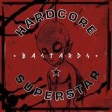 HARDCORE SUPERSTAR - Bastards (Cd)