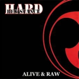 HARD RESISTANCE - Alive And Raw (Cd)