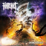 HATCHET - Dying To Exist (Cd)