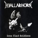 HJALLARHORN - Iron Clad Soldiers (Cd)