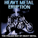 HEAVY METAL ERUPTION - The Italian Way Of Heavy Metal (digipack / Remastered) (Cd)