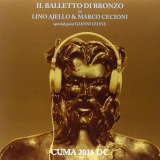IL BALLETTO DI BRONZO - Cuma 2016 Dc (Cd)