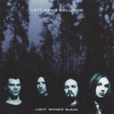 LEFT HAND SOLUTION - Light Shines Black (Cd)