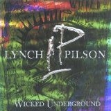 LYNCH & PILSON - Wicked Underground (Cd)