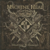 MACHINE HEAD - Bloodstone And Diamonds (Cd)