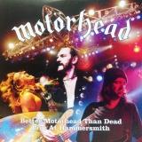 MOTORHEAD - Better Motorhead Than Dead (Cd)