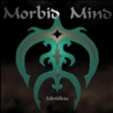 MORBID MIND - Mindless (Cd)