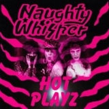NAUGHTY  WHISPER - Hot Playz (Cd)