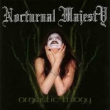 NOCTURNAL MAJESTY - Orgiastic Trilogy (Cd)