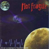 NOT FRAGILE - 21st Century Ballroom (Cd)
