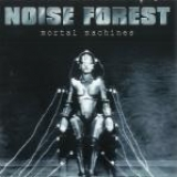 NOISE FOREST - Mortal Machines (Cd)