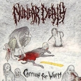 NUCLEAR DEATH - Carrion For Worms (Cd)