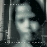 ODD DIMENSION - The Last Embrace To Humanity (Cd)