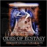 ODES OF ECSTASY - Embossed Dream In 4 Acts (Cd)