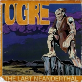 OGRE - The Last Neanderthal (Cd)
