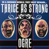 OGRE - Thrice As Strong (Cd)