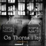 ON THORNS I LAY - Egocentric (Cd)