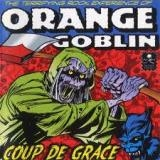 ORANGE GOBLIN - Coup De Grace (Cd)