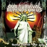 OUR SURVIVAL DEPENDS ON US - Painful Stories Told… (Cd)