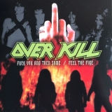 OVERKILL - Feel The Fire / Fuck You And Then Some (Cd)