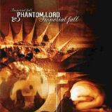 PHANTOM LORD - Imperial Fall (Cd)