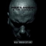 PHILIP H. ANSELMO & THE ILLEGALS (PANTERA) - Walk Through Exits Only (Cd)