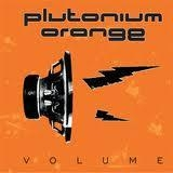 PLUTONIUM ORANGE - Volume (Cd)