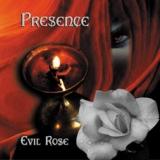 PRESENCE - Evil Rose (Cd)