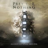 PREY FOR NOTHING - Against All Good And Evil (Cd)